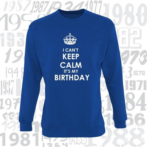 Bliuzonas I can't keep calm it's my birthday
