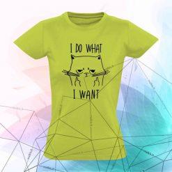 Moteriški marškinėliai I do what i want