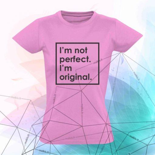 I'm not perfect i'm original
