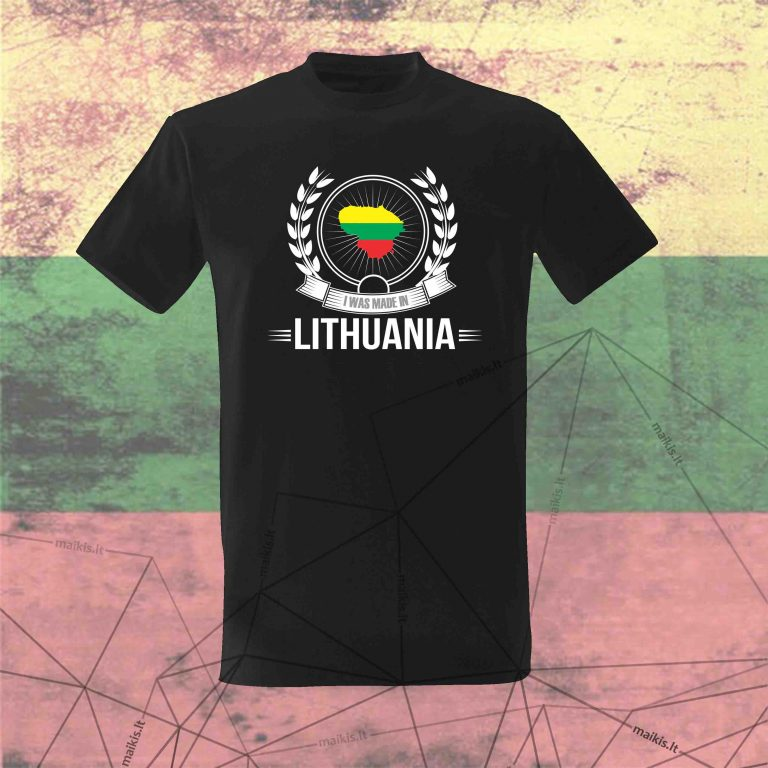 Marškinėliai I was made in Lithuania
