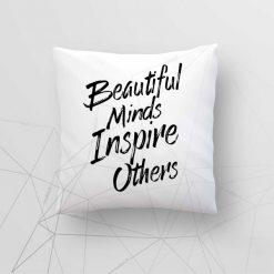 Dekoratyvinė pagalvė vadovui Beautiful minds inspire others