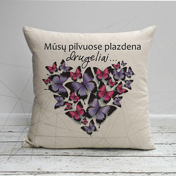 Dekoratyvinė pagalvėlė Mūsų pilvuose plazdena drugeliai...