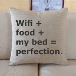 Pagalvėlė Wifi + food + my bed = perfection